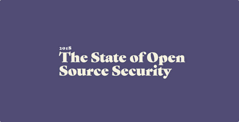 The State of Open Source Security 2018